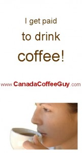 I Get Paid to Drink Coffee (Canada Coffee Guy)